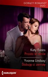 Prosto w serce / Gorący Romans Duo - Katy Evans | mała okładka