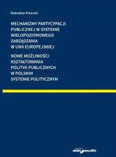 Mechanizmy partycypacji publicznej w systemie wielopoziomowego zarządzania w Unii Europejskiej - Radosław Potorski | mała okładka