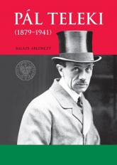 Pal Teleki (1879-1941) - Balázs Ablonczy | mała okładka