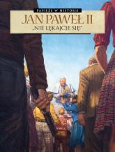 Jan Paweł II Nie lękajcie się -  | mała okładka