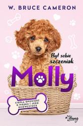 Był sobie szczeniak Molly - Cameron W. Bruce | mała okładka