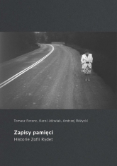 Zapisy pamięci Historie Zofii Rydet - Ferenc Tomasz, Jóźwiak Karol, Różycki Andrzej | mała okładka
