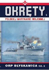 Okręty Polskiej Marynarki Wojennej Tom 5 ORP Błyskawica cz. 2 - zbiorowe opracowanie | mała okładka