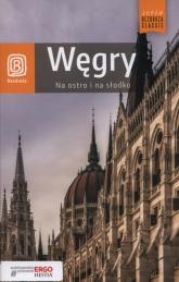 Bezdroża Classic. Węgry. Na ostro i na słodko, wydanie 4 - Monika Chojnacka, Waldemar Kugler   mała okładka