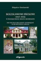 Bolesławowi Prusowi (1847-1912) w podziękowaniu miasto Hrubieszów - Zbigniew Grochowski | mała okładka