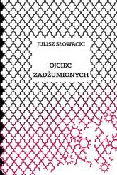 Ojciec zadżumionych - Juliusz Słowacki | mała okładka