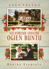 Saga Polska Szlacheckie gniazdo Ogień buntu - Monika Rzepiela | mała okładka