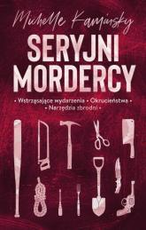 Seryjni mordercy - Michelle Kaminsky | mała okładka