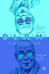 Dalajlama o mistycyzmie - Dalajlama, Singh Renuka | mała okładka