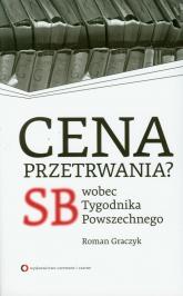 Cena przetrwania SB wobec Tygodnika Powszechnego - Roman Graczyk | mała okładka