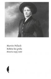 Kobieta bez grobu Historia mojej ciotki - Martin Pollack | mała okładka