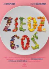 Zjedz coś Proste i skuteczne sposoby radzenia sobie z awersjami pokarmowymi i problemami z odżywianiem się u d - Ernsperger Lori,Stegen-Hanson Tania | mała okładka