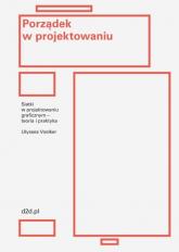 Porządek w projektowaniu Siatki w projektowaniu graficznym – teoria i praktyka - Voelker Jean Ulysses | mała okładka