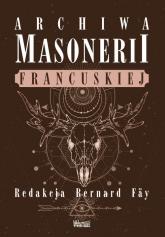 Archiwa masonerii francuskiej - zbiorowa Praca | mała okładka