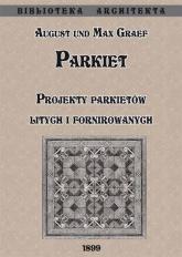 Parkiet Projekty parkietów litych i fornirowanych - Graef Max, Graef August | mała okładka