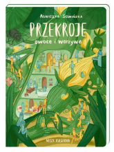 Przekroje: owoce i warzywa - Agnieszka Sowińska   mała okładka