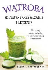 Wątroba Skuteczne oczyszczanie i leczenie - Sklianskaja Elena I. | mała okładka