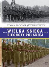 Wielka Księga Piechoty Polskiej 1918-1939 Tom 49 Szkoła Podchorążych Piechoty -    mała okładka