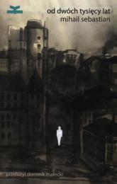 Od dwóch tysięcy lat - Mihail Sebastian | mała okładka