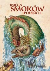 Księga smoków polskich - Bartłomiej Sala | mała okładka