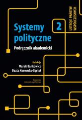 Systemy polityczne Tom 2 Ustroje państw współczesnych -  | mała okładka
