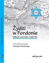 Żydzi w Fordonie Dzieje. Kultura. Zabytki -  | mała okładka
