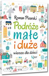Podróże małe i duże Wiersze dla dzieci - Roman Pisarski | mała okładka