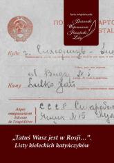 Tatuś Wasz jest w Rosji… Listy kieleckich katyńczyków -  | mała okładka