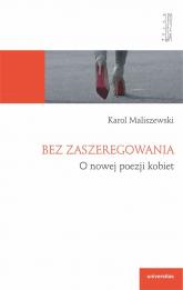 Bez zaszeregowania. O nowej poezji kobiet - Karol Maliszewski | mała okładka