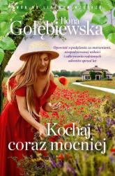 Kochaj coraz mocniej - Ilona Gołębiewska | mała okładka