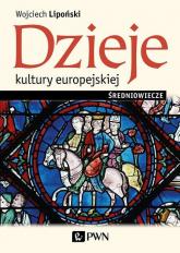 Dzieje kultury europejskiej Średniowiecze - Wojciech Lipoński   mała okładka