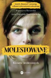 Molestowane Historie bezbronnych - Borowska Katarzyna, Matusiak-Rześniowiecka Anna | mała okładka