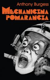 Mechaniczna pomarańcza - Anthony Burgess | mała okładka