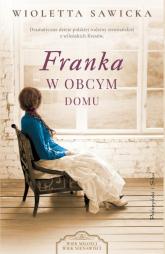 Franka. W obcym domu - Wioletta Sawicka | mała okładka
