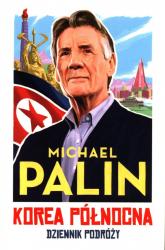 Korea Północna Dziennik podróży - Michael Palin | mała okładka