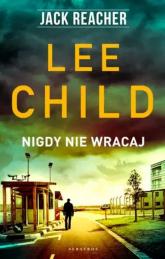 Nigdy nie wracaj Jack Reacher - Lee Child | mała okładka