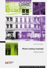 Miasto według socjologii Wybrane tematy - Andrzej Majer | mała okładka