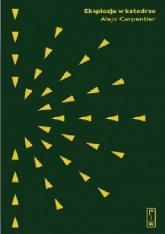 Eksplozja w katedrze - Alejo Carpentier | mała okładka