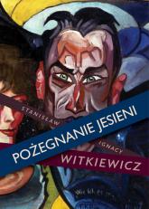 Pożegnanie jesieni - Witkiewicz Stanisław Ignacy | mała okładka