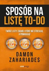 Sposób na listę to-do Twórz listy zadań, które nie stresują a pomagają! - Damon Zahariades | mała okładka