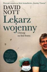 Lekarz wojenny Chirurg na linii frontu - David Nott | mała okładka