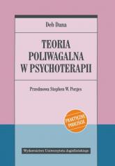Teoria poliwagalna w psychoterapii - Deb Dana   mała okładka