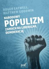 Narodowy populizm Zamach na liberalną demokrację - Goodwin Matthew, Eatwell Roger | mała okładka