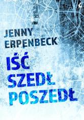 Iść szedł poszedł - Jenny Erpenbeck   mała okładka
