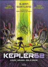 Kepler62 Część druga Odliczanie - Sortland Bjorn, Parvela Timo | mała okładka
