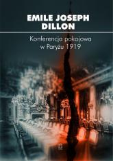 Konferencja pokojowa w Paryżu 1919 - Dillon Emile Joseph   mała okładka