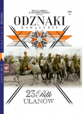 Wielka Księga Kawalerii Polskiej Odznaki Kawalerii Tom 34 23. Pułk Ułanów - zbiorowe opracowanie | mała okładka