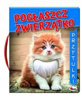 Pogłaszcz zwierzatko Przytulki - Mirosława Kwiecińska | mała okładka