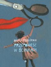 Przepowieść w ścinkach - Marta Podgórnik | mała okładka