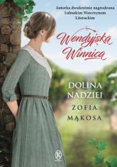 Wendyjska winnica Dolina nadziei - Zofia Mąkosa | mała okładka